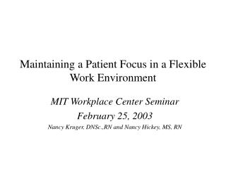 Maintaining a Patient Focus in a Flexible Work Environment