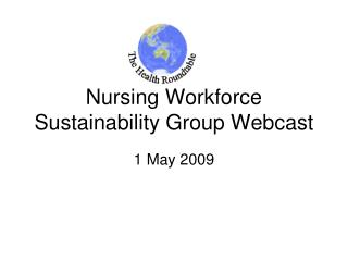 Nursing Workforce Sustainability Group Webcast