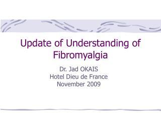 Update of Understanding of Fibromyalgia