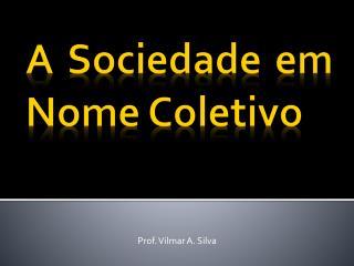 A Sociedade em Nome Coletivo