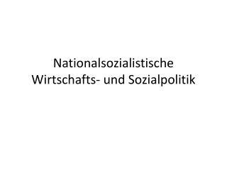 Nationalsozialistische Wirtschafts- und Sozialpolitik