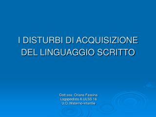 I DISTURBI DI ACQUISIZIONE DEL LINGUAGGIO SCRITTO