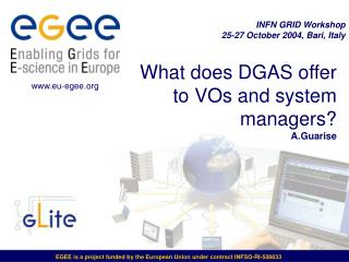 What does DGAS offer to VOs and system managers?  A.Guarise
