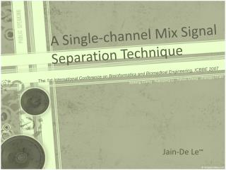 A Single-channel Mix Signal Separation Technique