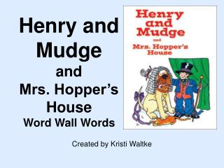 Henry and Mudge  and  Mrs. Hopper s House Word Wall Words