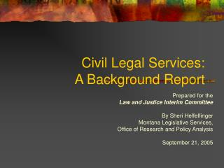 Civil Legal Services:                                A Background Report