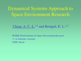 Dynamical Systems Approach to Space Environment Research