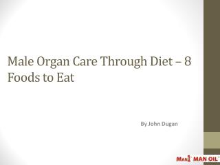 Male Organ Care Through Diet – 8 Foods to Eat