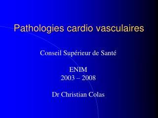 Pathologies cardio vasculaires