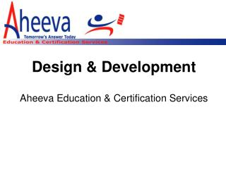 Design & Development Aheeva Education & Certification Services