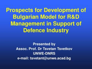 Prospects for Development of Bulgarian Model for R&D Management in Support of Defence Industry