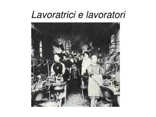 Lavoratrici e lavoratori