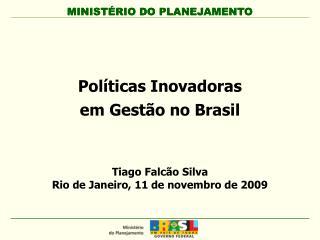 Pol�ticas Inovadoras  em Gest�o no Brasil