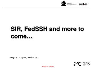 SIR, FedSSH and more to come…