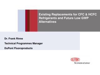 Existing Replacements for CFC  HCFC Refrigerants and Future Low GWP Alternatives