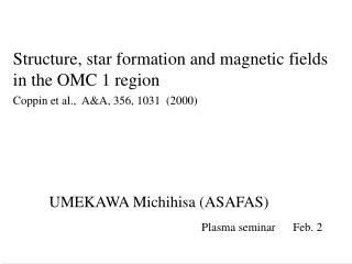 Structure, star formation and magnetic fields in the OMC 1 region