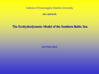 Institute of Oceanogphy Gdańsk University J an J ę drasik