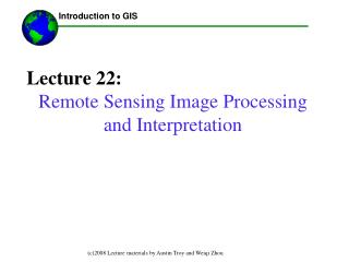 Lecture 22: Remote Sensing Image Processing and Interpretation