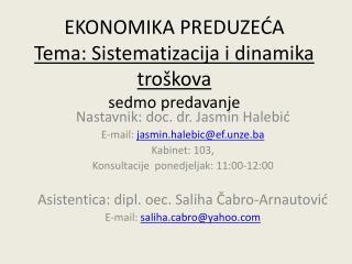 EKONOMIKA PREDUZEĆA Tema: Sistematizacija i dinamika troškova  sedmo predavanje