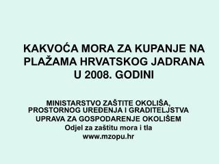 KAKVOĆA MORA ZA KUPANJE NA PLAŽAMA HRVATSKOG JADRANA U 2008. GODINI