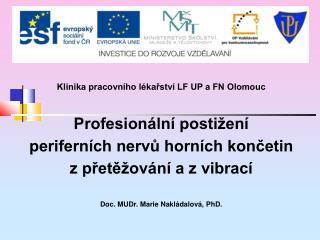 Klinika pracovního lékařství LF UP a FN Olomouc Profesionální postižení