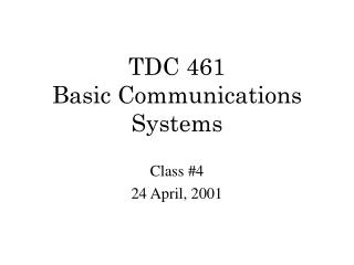 TDC 461 Basic Communications Systems