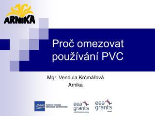 Proč omezovat používání PVC