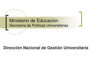 Ministerio de Educación Secretaría de Políticas Universitarias