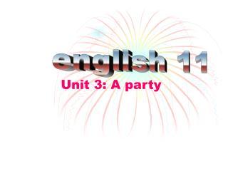 Unit 3: A party