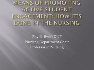 Phyllis Swift DNP Nursing Department Chair Professor in Nursing