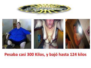 Pesaba casi  300 Kilos ,  y bajó hasta 124 kilos