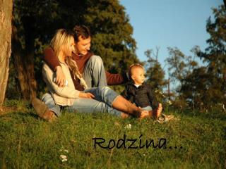 Rodzina…