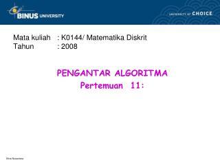 Mata kuliah: K0144/ Matematika Diskrit Tahun : 2008