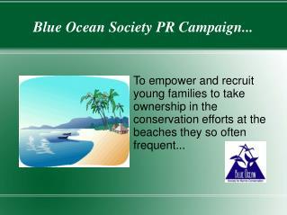 Blue Ocean Society PR Campaign...
