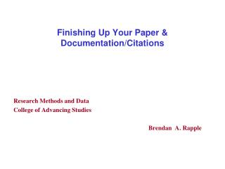Finishing Up Your Paper & Documentation/Citations