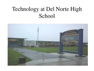 Technology at Del Norte High School