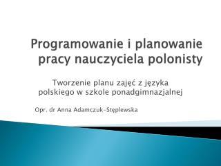 Programowanie i planowanie pracy nauczyciela polonisty