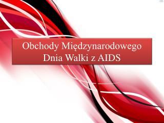 Obchody Mi?dzynarodowego Dnia Walki z AIDS