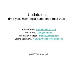 Update on: draft-yasukawa-mpls-p2mp-oam-reqs-00.txt