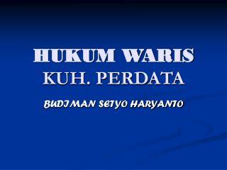 HUKUM WARIS KUH. PERDATA