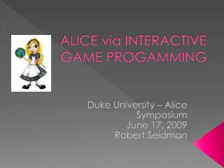 ALICE via INTERACTIVE GAME PROGAMMING