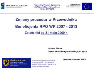 Zmiany procedur w Przewodniku Beneficjenta RPO WP 2007 - 2013 Załączniki  po 31 maja 2009 r.