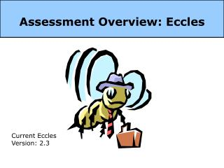 Assessment Overview: Eccles