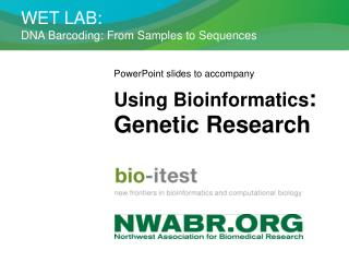 WET LAB:  DNA Barcoding: From Samples to Sequences