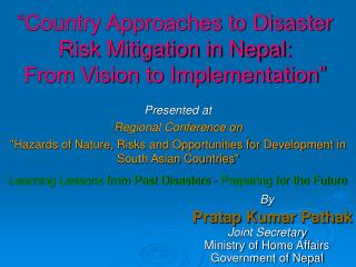 Country Approaches to Disaster Risk Mitigation in Nepal:  From Vision to Implementation