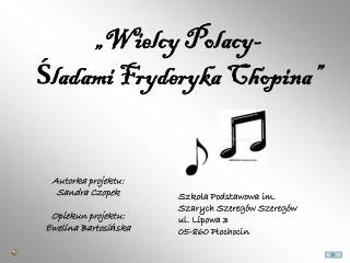 �Wielcy Polacy-  ?ladami Fryderyka Chopina�