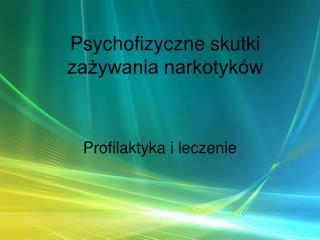 Psychofizyczne skutki zażywania narkotyków