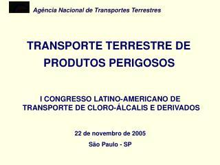 TRANSPORTE TERRESTRE DE  PRODUTOS PERIGOSOS I CONGRESSO LATINO-AMERICANO DE