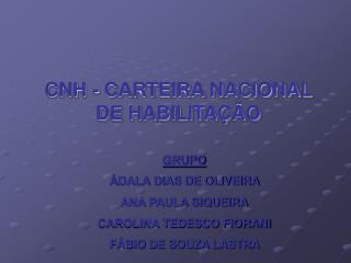 CNH - CARTEIRA NACIONAL    DE HABILITAÇÃO