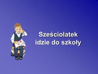 Sze?ciolatek  idzie do szko?y